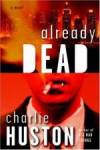 Buy and dwnload thriller-genre movy «Already Dead» at a tiny price on a super high speed. Add interesting review about «Already Dead» movie or find some fine reviews of another visitors.
