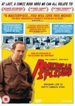 Get and daunload biography theme movy trailer «American Splendor» at a small price on a superior speed. Leave your review on «American Splendor» movie or find some other reviews of another people.