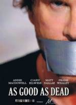 Purchase and dwnload thriller theme movy trailer «As Good as Dead» at a low price on a best speed. Leave interesting review on «As Good as Dead» movie or read thrilling reviews of another persons.