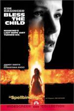 Buy and dwnload thriller-theme muvi trailer «Bless the Child» at a low price on a super high speed. Put some review on «Bless the Child» movie or read amazing reviews of another men.