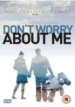 Get and download drama-theme muvy trailer «Don't Worry About Me» at a tiny price on a superior speed. Add interesting review about «Don't Worry About Me» movie or find some picturesque reviews of another fellows.