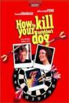 Get and daunload drama theme movie «How to Kill Your Neighbor's Dog» at a tiny price on a superior speed. Leave interesting review about «How to Kill Your Neighbor's Dog» movie or find some picturesque reviews of another visitors.