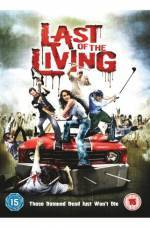 Get and dawnload horror genre movie «Last of the Living» at a tiny price on a superior speed. Write some review on «Last of the Living» movie or read picturesque reviews of another buddies.