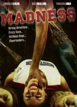 Get and dawnload horror-theme muvy «Madness» at a little price on a fast speed. Put some review on «Madness» movie or read picturesque reviews of another men.