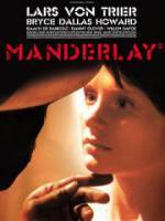 Get and dwnload drama-theme movie trailer «Manderlay» at a low price on a high speed. Add interesting review about «Manderlay» movie or read picturesque reviews of another buddies.