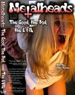 Get and dwnload comedy theme muvi «Metalheads: The Good, the Bad, and the Evil» at a tiny price on a superior speed. Leave your review on «Metalheads: The Good, the Bad, and the Evil» movie or read thrilling reviews of another visi