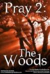 Buy and daunload thriller-genre muvy «Pray 2: The Woods» at a low price on a best speed. Leave interesting review on «Pray 2: The Woods» movie or find some picturesque reviews of another fellows.