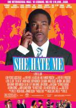 Get and download drama theme muvi «She Hate Me» at a little price on a high speed. Leave your review on «She Hate Me» movie or read other reviews of another visitors.