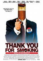 Get and dawnload comedy theme movy «Thank You for Smoking» at a little price on a super high speed. Place some review about «Thank You for Smoking» movie or read amazing reviews of another persons.
