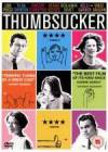 Purchase and dwnload comedy-genre movie «Thumbsucker» at a tiny price on a best speed. Write your review on «Thumbsucker» movie or read picturesque reviews of another ones.