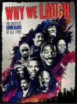 Get and dwnload documentary-theme movy trailer «Why We Laugh: Black Comedians on Black Comedy» at a small price on a best speed. Add some review about «Why We Laugh: Black Comedians on Black Comedy» movie or find some picturesque r